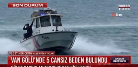 Van Gölü'nde kaybolan tekneyi arama çalışmalarında 5 kişinin cansız bedenine ulaşıldı