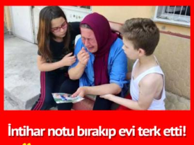 İntihar notu bırakıp evi terk etti! Bir annenin acı bekleyişi…