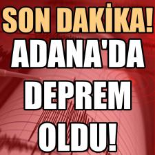Son dakika... Adana'da korkutan deprem! Büyüklüğü...