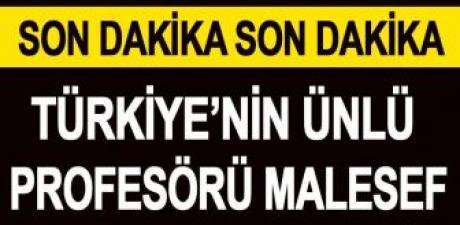 Son dakika. Türkiye'nin ünlü Profesörü malesef h'ayatını kaybetti !