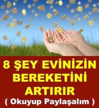 8 ŞEY EVİNİZİN BEREKETİNİ ARTIRIR