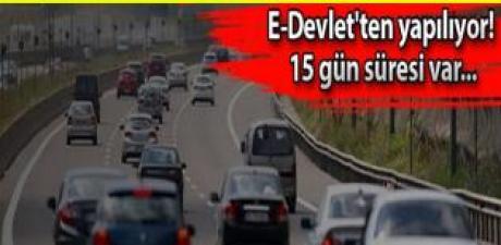 E-Devlet'ten sorgulanabiliyor! 15 gün süresi var! Ehliyeti ve arabası olan herkesi kapsıyor...