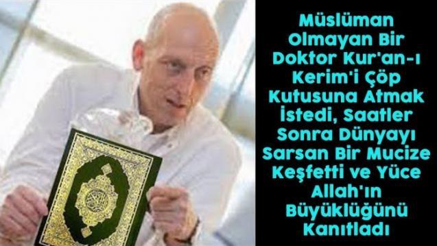 Müslüman Olmayan Doktor Kur'an-ı Çöp Kutusuna Atmak İstedi, Mucize Keşfetti